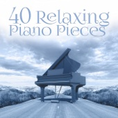 40 Relaxing Piano Pieces – The Best Instrumental & Mellow Music, Romantic Piano Music Ambient, Soothing Piano Music Lounge