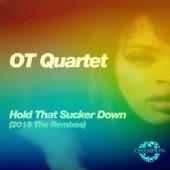 OT Quartet - Hold That Sucker Down (StoneBridge Mix)