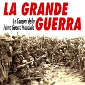 La grande guerra - Le canzoni della prima guerra mondiale