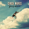 Young Chasers, Circa Waves