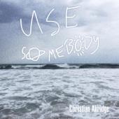 Use Somebody