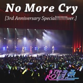 No More Cry[3rd Anniversary Special!!!!!!!!ver.]