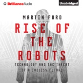 Rise of the Robots: Technology and the Threat of a Jobless Future (Unabridged) - Martin Ford Cover Art