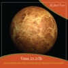 Venus, 221.23 Hz :Heal Emotional Pain and Dissolve Karma (Healing Frequencies of the Universe)