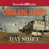 Charlaine Harris - Day Shift: A Novel of Midnight, Texas (Unabridged)  artwork