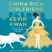 Kevin Kwan - China Rich Girlfriend: A Novel (Unabridged)  artwork