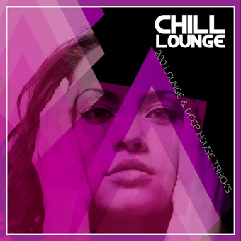 Chill Lounge – 200 Lounge & Deep House Tracks – Various Artists
