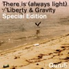 There Is (Always Light) / Liberty & Gravity Special Edition ジャケット写真