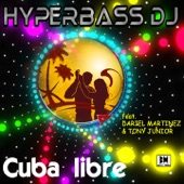 Cuba Libre (feat. Dariel Martinez & Tony Junior) - Single