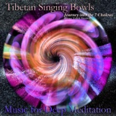 Tibetan Singing Bowls: Journey into the 7 Chakras (Bonus Track Version)