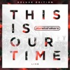 This Is Our Time (Live) [Deluxe Edition], Planetshakers