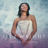 Freedom & Surrender - Lizz Wright