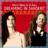Dreaming in Sanskrit - Marti Nikko & DJ Drez