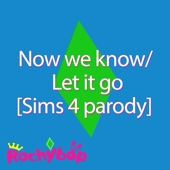 Now we know/ Let it go [Sims 4 parody]