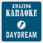 Daydream (Karaoke Version) [Originally Performed By the Lovin' Spoonful]