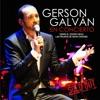 Gerson Galván en Concierto Desde el Teatro CICCA Las Palmas de Gran Canaria Sold Out (En Directo), Gerson Galván