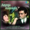 Aayega Aanewala