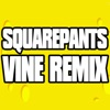 Squarepants Vine Remix (Spongebob) - Single