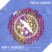 Ain't Nobody (Loves Me Better) [feat. Jasmine Thompson] - Felix Jaehn