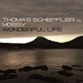 Wonderful Life [Thomas Scheffler vs. Mossy] [Balearic Mix]