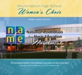 NAfME Northwest 2015 Mount Vernon H.S. Women's Choir (Live)