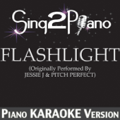 Download Sing2Piano - Flashlight (Originally Performed By Jessie J & Pitch Perfect) [Piano Karaoke Version]