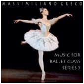 Greco: Music for Ballet Class, Series 5