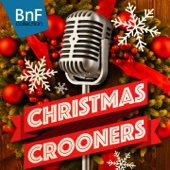 Christmas Crooners (The Best Christmas Songs from Frank Sinatra to Elvis Presley)