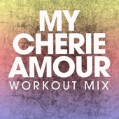 My Cherie Amour (Extended Workout Mix)
