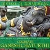 The Best of Indian Music Asha Bhosle Lata Mangeshkar Usha Mangeshkar Celebrate Gahesh Chaturthi