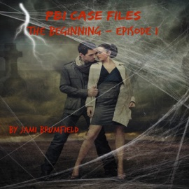 PBI Case Files: The Beginning - Episode One: A Paranormal Investigation Mystery Thriller Series (Unabridged) - Jami Brumfield mp3 listen download