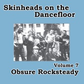Skinheads on the Dancefloor, Vol. 7 - Obscure Rocksteady