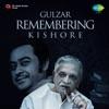 Gulzar Remembering Kishore - Kishore Kumar