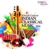 A Simple Guide to Indian Classical Music - Flute
