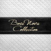 Bosa Nova Collection