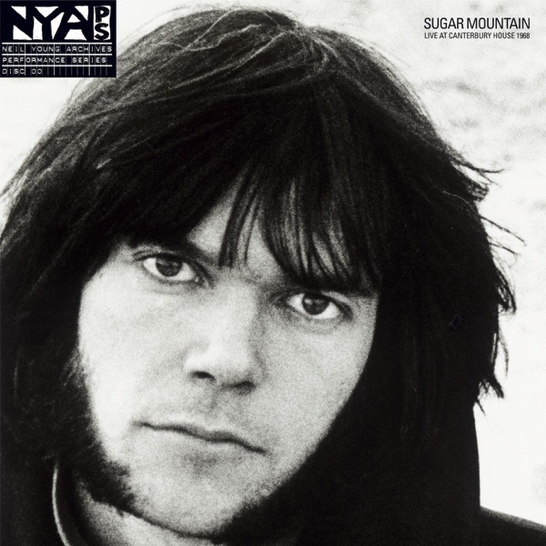 Sugar Mountain - Live At Canterbury House 1968 Neil Young CD cover