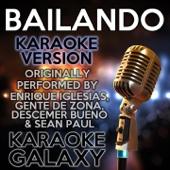 Bailando (Karaoke Instrumental Version) [Originally Performed By Enrique Iglesias, Gente de Zona, Descemer Bueno & Sean Paul]