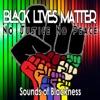 Black Lives Matter: No Justice No Peace - Single (feat. YuLanda) - Single, Sounds of Blackness