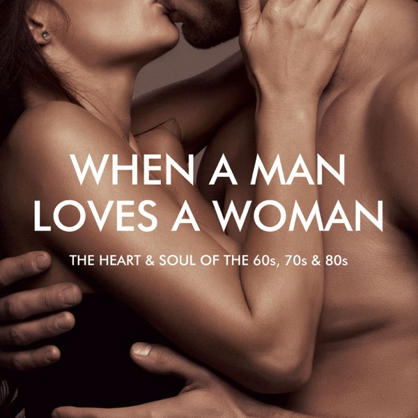 Cover art for When A Man Loves A Woman