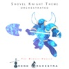 Shovel Knight Theme Orchestrated - Single