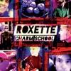 Charm School (Deluxe Edition), Roxette