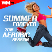 Summer Forever 2015 Aerobic Session (60 Minutes Non-Stop Mixed Compilation 135 BPM)