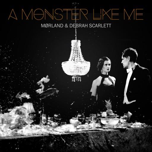 A Monster Like Me - Mørland & Debrah Scarlett