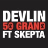 50 Grand (feat. Skepta) - Single, Devlin