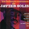 Los Boleros Morunos Solis, Javier Solis