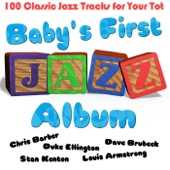 Baby's First Jazz Album - 100 Classic Jazz Tracks for Your Tot