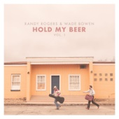 Randy Rogers & Wade Bowen - Hold My Beer, Vol. 1  artwork