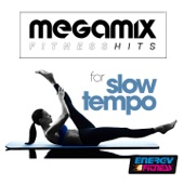 Megamix Fitness Hits For Slow Tempo (24 Tracks Non-Stop Mixed Compilation for Fitness & Workout)