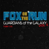 Fox On the Run (Guardians of the Galaxy Vol. 2 Trailer Mix)