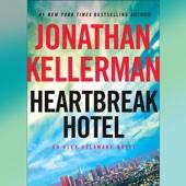 Heartbreak Hotel: An Alex Delaware Novel, Book 32 (Unabridged) - Jonathan Kellerman Cover Art